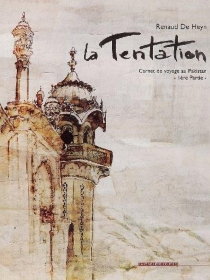La tentation : carnet de voyage au Pakistan - RenaudDe Heyn