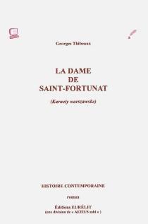 La dame de Saint-Fortunat : karnety warszawske : histoire contemporaine, roman - GeorgesThibeaux