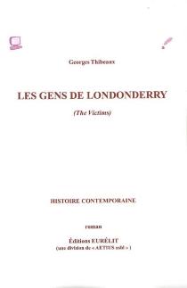 Les gens de Londonderry (The victims) : histoire contemporaine - GeorgesThibeaux
