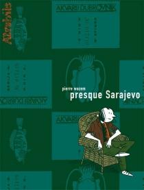 Presque Sarajevo - PierreWazem