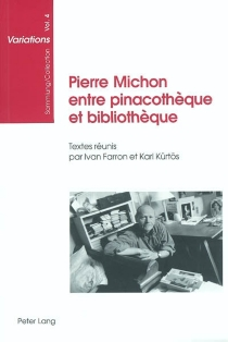 Pierre Michon, entre pinacothèque et bibliothèque : actes de la journée d'étude organisée à l'Université de Zurich le 31 janvier 2002 -