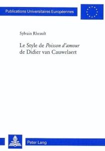 Le style de Poisson d'amour de Didier van Cauwelaert - SylvainRheault