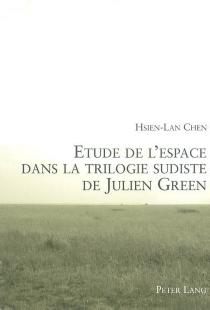 Etude de l'espace dans la trilogie sudiste de Julien Green - Hsien-LanChen