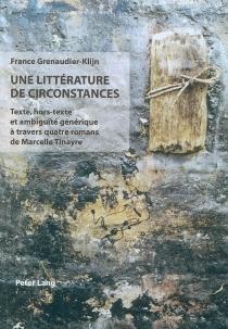 Une littérature de circonstances : texte, hors-texte et ambiguïté générique à travers quatre romans de Marcelle Tinayre - FranceGrenaudier-Klijn