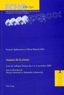 Autour de la césure : actes du colloque Damon des 3 et 4 novembre 2000 -