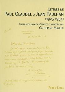 Lettres de Paul Claudel à Jean Paulhan (1925-1954) - PaulClaudel