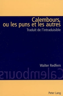 Calembours ou Les puns et les autres : traduit de l'intraduisible - Walter DavidRedfern