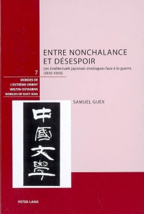 Entre nonchalance et désespoir : les intellectuels japonais sinologues face à la guerre (1930-1950) - SamuelGuex