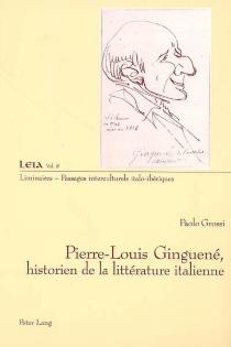 Pierre-Louis Guinguené, historien de la littérature italienne - PaoloGrossi