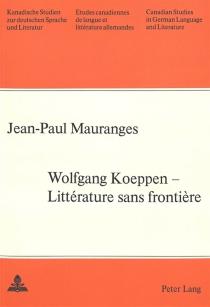 Wolfgang Koeppen : Littérature sans frontière - Jean-PaulMauranges
