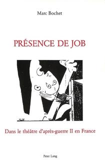 Présence de Job dans le théâtre d'après guerre II en France - MarcBochet
