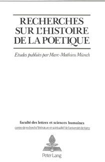 Recherches sur l'histoire de la poétique - Marc-MathieuMünch