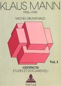 Klaus Mann : 1906-1949 - MichelGrunewald