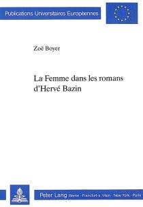 La femme dans les romans d'Hervé Bazin - ZoëBoyer
