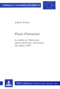 Fleurs d'innocence : le mythe de l'innocence dans la littérature américaine des années 1890 - JulietteBordes