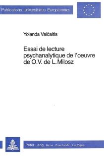 Essai de lecture psychanalytique de l'oeuvre de O.V. de L. Milosz - YolandaVaicaitis