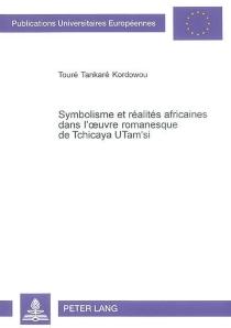 Symbolisme et réalités africaines dans l'oeuvre romanesque de Tchicaya U Tam'si - Touré TankaréKordowou