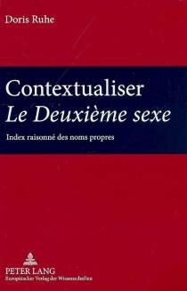 Contextualiser Le deuxième sexe : index raisonné des noms propres - DorisRuhe