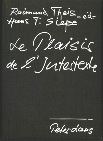 Le plaisir de l'intertexte : formes et fonctions de l'intertextualité, roman populaire, surréalisme, André Gide, nouveau roman : actes du colloque, Université de Duisburg -