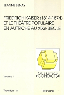 Friedrich Kaiser (1814-1874) et le théâtre populaire en Autriche au XIXe siècle - JeanneBenay