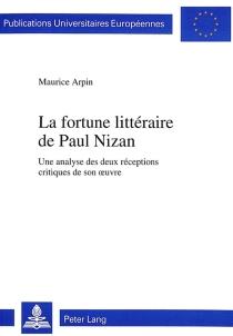 La fortune littéraire de Paul Nizan : une analyse des deux réceptions critiques de son oeuvre - MauriceArpin