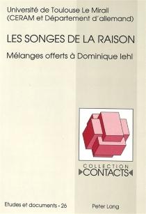 Les songes de la raison : mélanges offerts à Dominique Lehl -