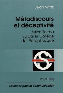 Métadiscours et déceptivité : Julien Torma vu par le collège de pataphysique - JeanWirtz