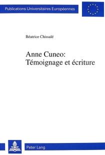Anne Cuneo, témoignage et écriture - BéatriceChissalé