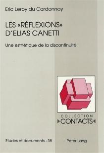 Les Réflexions d'Elias Canetti : une esthétique de la discontinuité - ÉricLeroy Du Cardonnoy