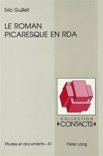 Le roman picaresque en RDA - ÉricGuillet