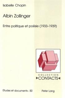 Albin Zollinger : entre politique et poésie (1933-1939) - IsabelleChopin