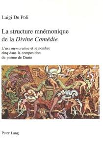 La structure mnémonique de la Divine comédie : l'ars memorativa et le nombre cinq dans la composition du poème de Dante - LuigiDe Poli