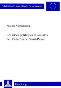 Les idées politiques et sociales de Bernardin de Saint-Pierre - AnastaseNgendahimana