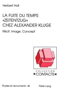 La fuite du temps (Zeitentzug) chez Alexander Kluge : récit, image, concept - HerbertHoll
