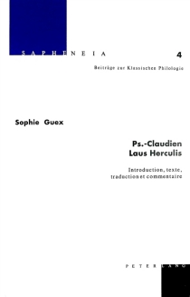 Ps.-Claudien Laus Herculis : introduction, texte, traduction et commentaire - Sophie Guex