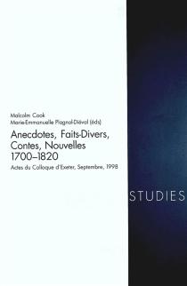 Anecdotes, faits divers, contes, nouvelles, 1700-1820 : actes du colloque d'Exeter, sept. 1998 -