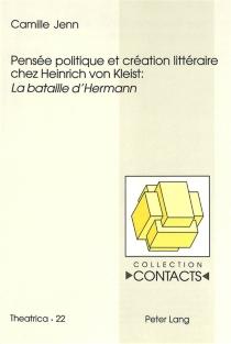 Pensée politique et création littéraire chez Heinrich von Kleist : La bataille d'Hermann - CamilleJenn