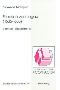 Friedrich von Logau, 1605-1655 : l'art de l'épigramme - FabienneMalapert