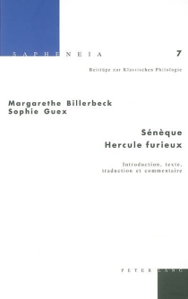Sénèque, Hercule furieux : introduction, texte, traduction et commentaire - Margarethe Billerbeck