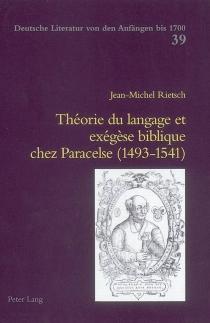 Théorie du langage et exégèse biblique chez Paracelse (1493-1541) - Jean-MichelRietsch