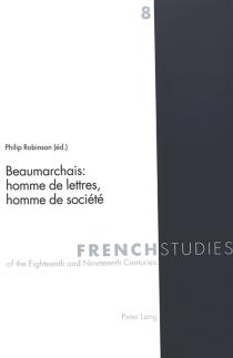 Beaumarchais, homme de lettres, homme de société -