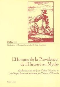 L'homme de la providence : de l'histoire au mythe -