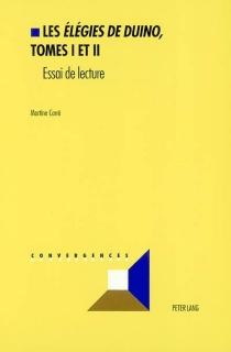 Les élégies de Duino, tome I et II : essai de lecture - MartineCarré