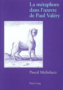 La métaphore dans l'oeuvre de Paul Valéry - PascalMichelucci