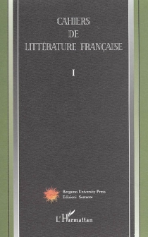 Cahiers de littérature française, n° 1 -
