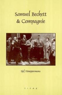 Samuel Beckett et Compagnie - SjefHouppermans