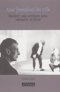 Aux frontières du vide : Beckett, une écriture sans mémoire ni désir - CiaranRoss