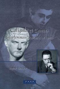 Caligula et Camus : interférences transhistoriques - SophieBastien