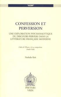 Confession et perversion : une exploration psychanalytique du discours pervers dans la littérature française moderne - NathalieKok