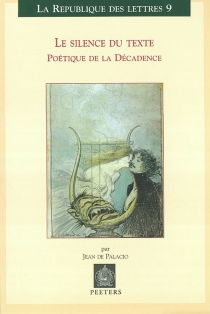 Le silence du texte : poétique de la décadence - Jean dePalacio